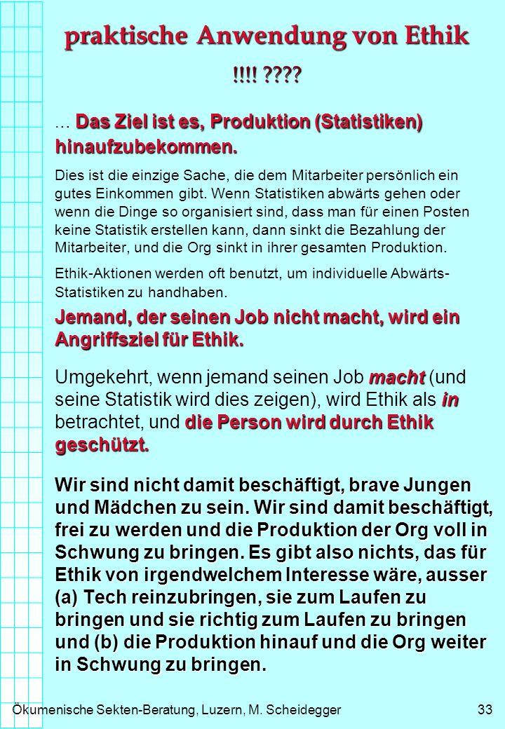 Ökumenische Sekten-Beratung, Luzern, M.Scheidegger33 praktische Anwendung von Ethik !!!.