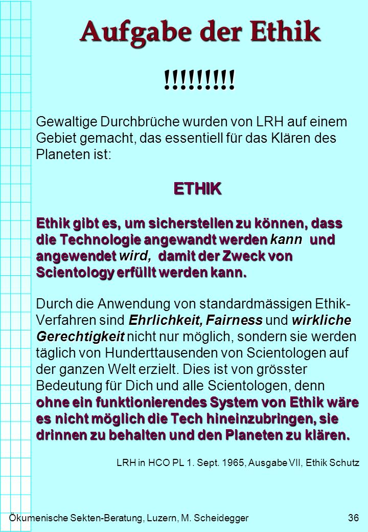 Ökumenische Sekten-Beratung, Luzern, M.Scheidegger36 Aufgabe der Ethik !!!!!!!!.