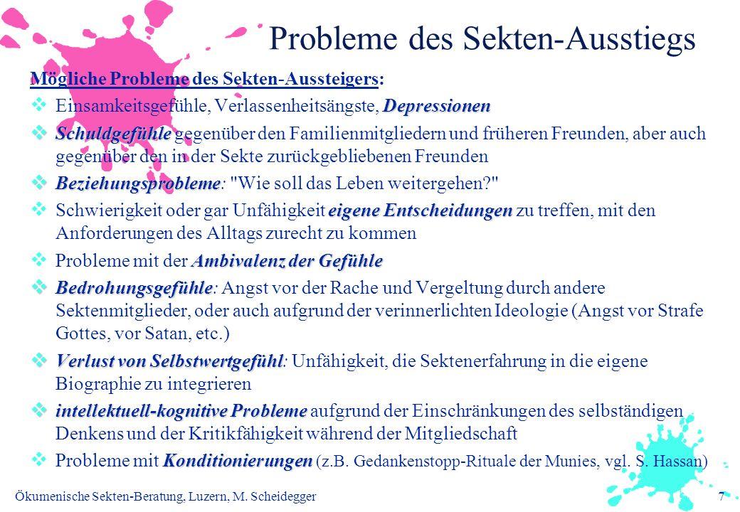 Ökumenische Sekten-Beratung, Luzern, M. Scheidegger7 Probleme des Sekten-Ausstiegs Mögliche Probleme des Sekten-Aussteigers: Depressionen Einsamkeitsg