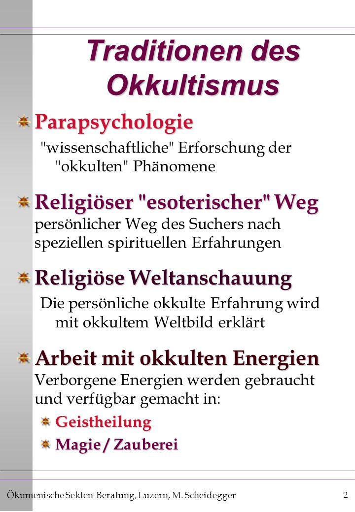 Ökumenische Sekten-Beratung, Luzern, M. Scheidegger2 Traditionen des Okkultismus Parapsychologie