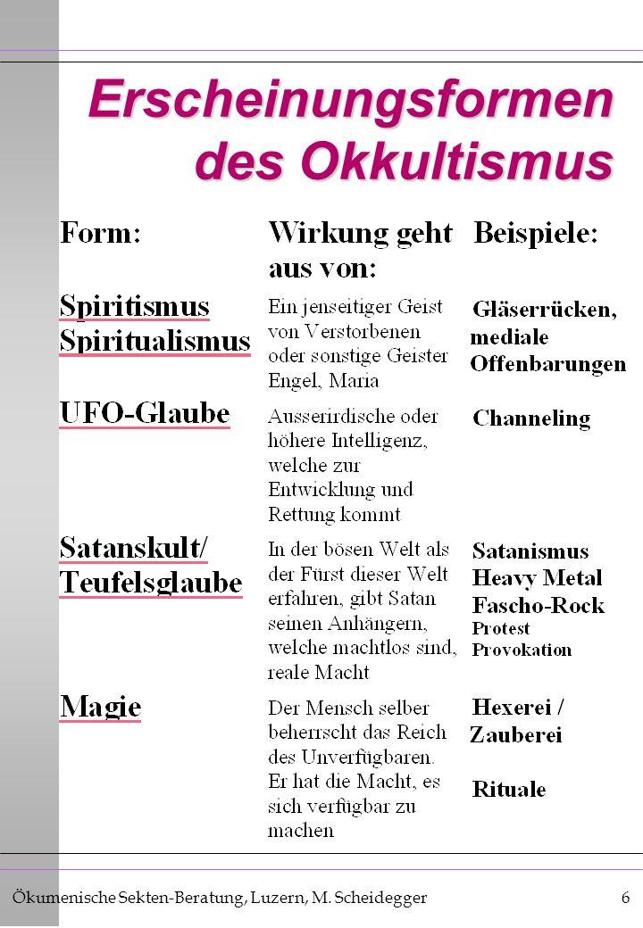 Ökumenische Sekten-Beratung, Luzern, M. Scheidegger7 Okkultismus Okkultismus als