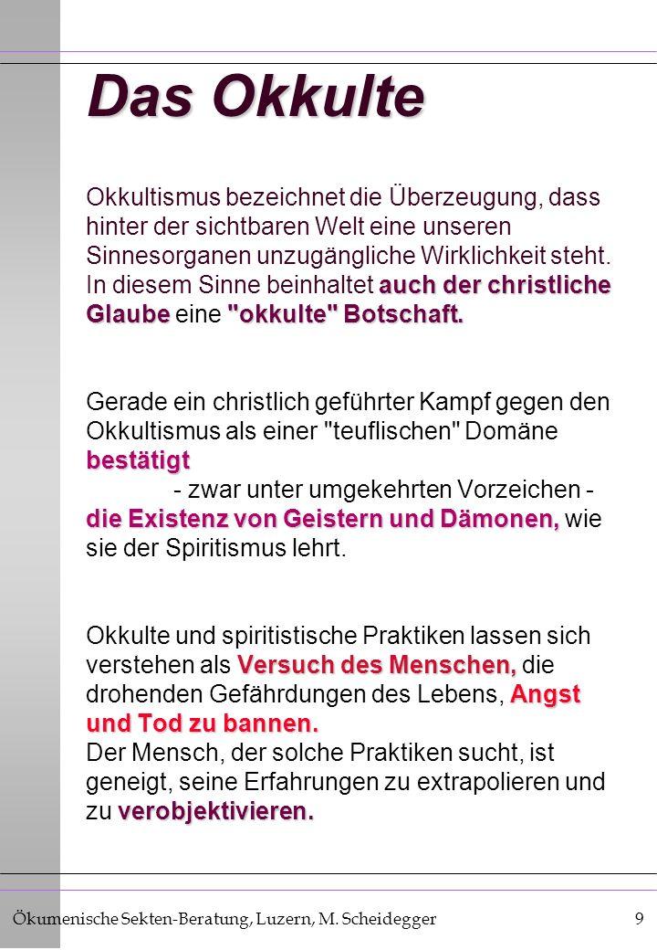 Ökumenische Sekten-Beratung, Luzern, M. Scheidegger9 Das Okkulte auch der christliche Glaube