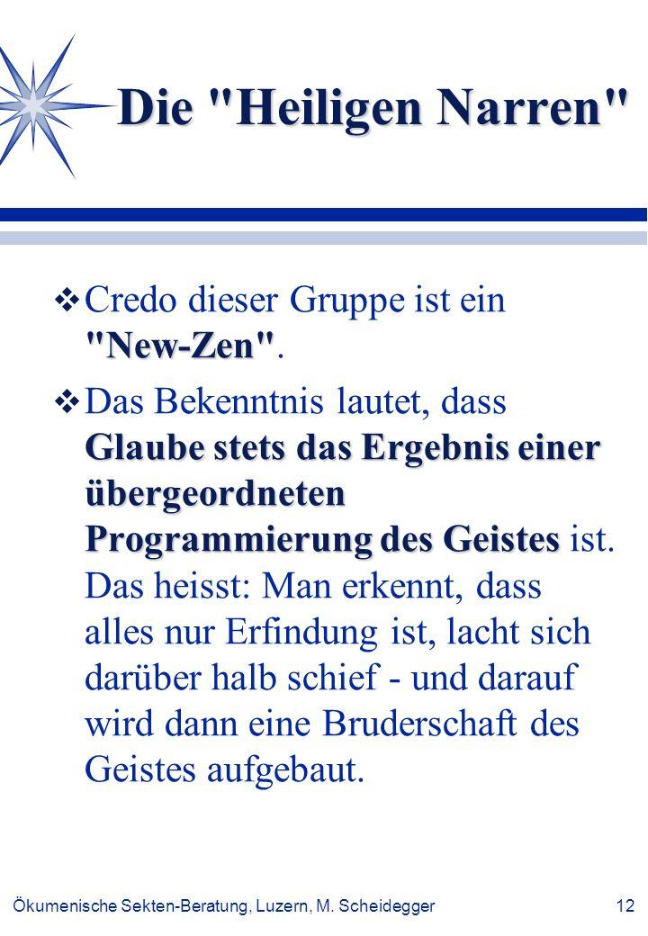 Ökumenische Sekten-Beratung, Luzern, M. Scheidegger 12 Die