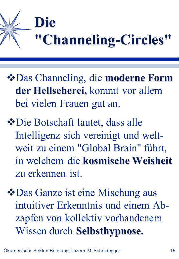 Ökumenische Sekten-Beratung, Luzern, M. Scheidegger 15 Die