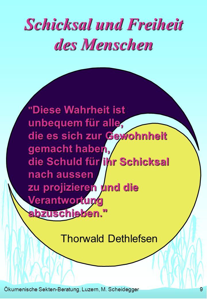 Ökumenische Sekten-Beratung, Luzern, M. Scheidegger9 Schicksal und Freiheit des Menschen