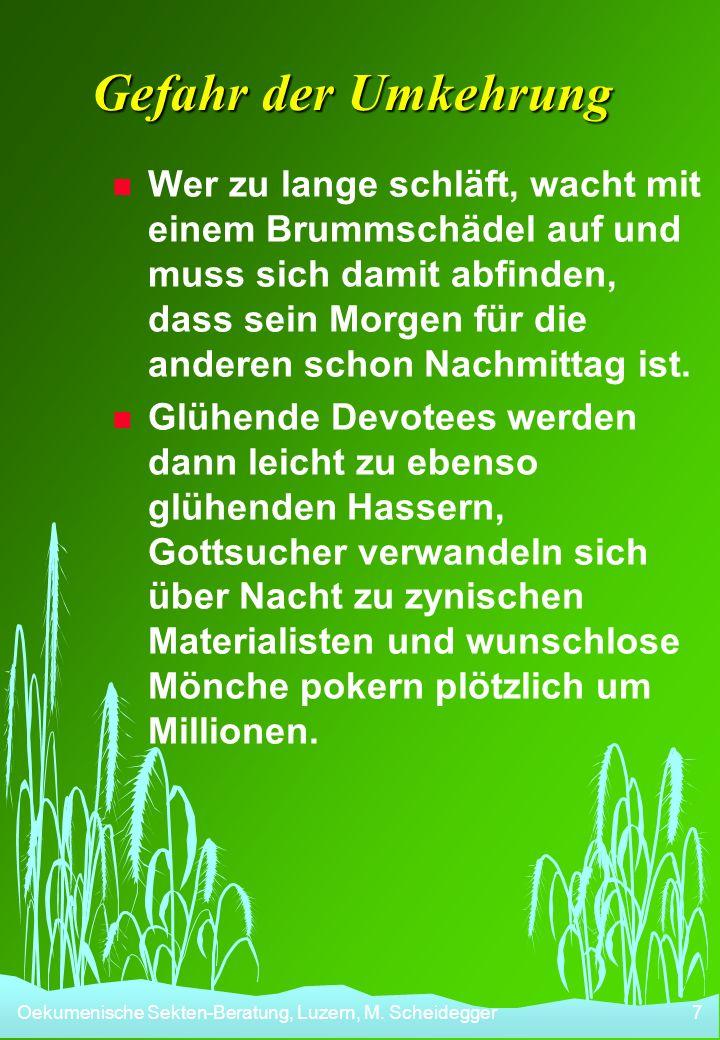 Oekumenische Sekten-Beratung, Luzern, M.Scheidegger8 Sicherheit durch Festhalten.