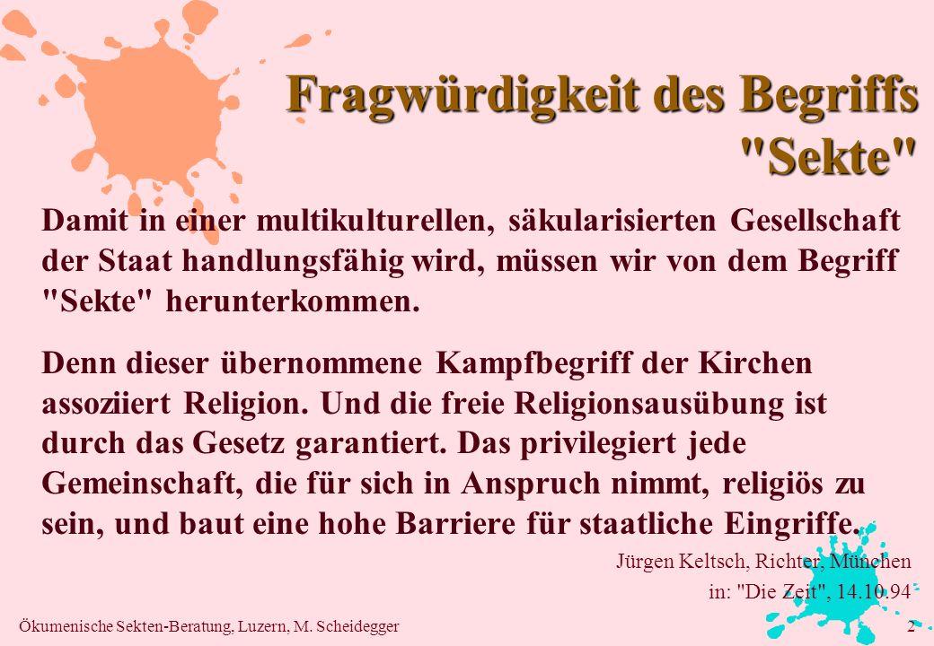 Ökumenische Sekten-Beratung, Luzern, M. Scheidegger2 Fragwürdigkeit des Begriffs