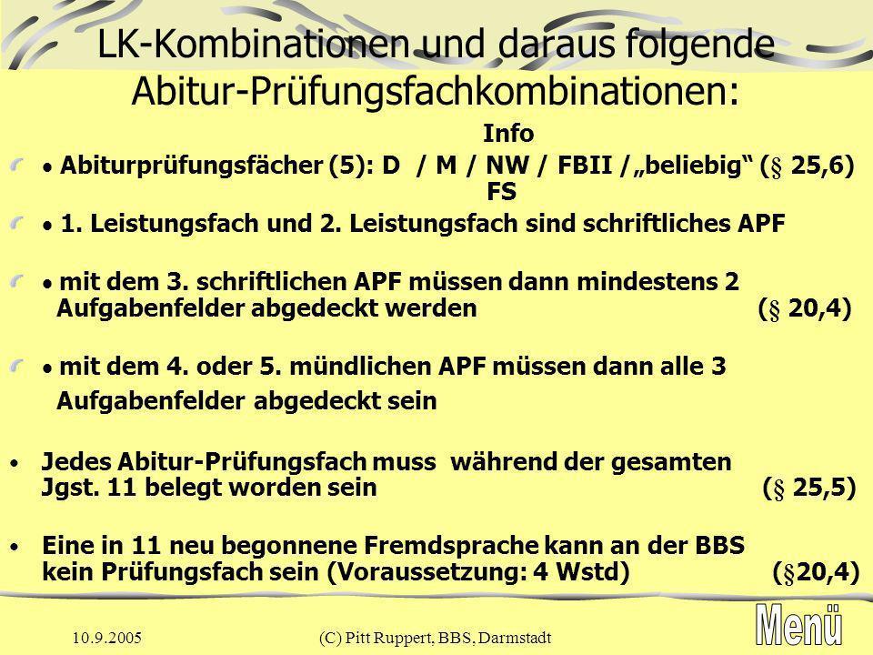 10.9.2005(C) Pitt Ruppert, BBS, Darmstadt Anlage 1: Bemerkungen: viele Freiheiten in der Fachwahl des 3./4./5.