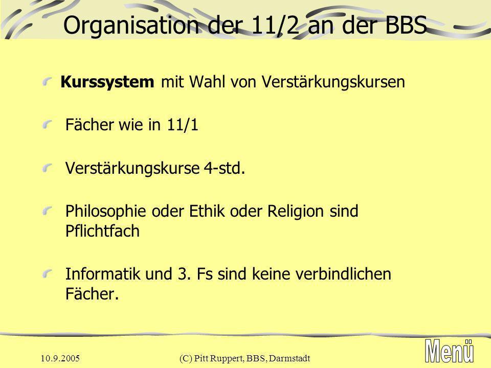10.9.2005(C) Pitt Ruppert, BBS, Darmstadt Zulassungsbedingungen 11 12 Die Aussagen beziehen sich nur auf die verbindlichen Fächer D, M, 2 FS, Ku od.