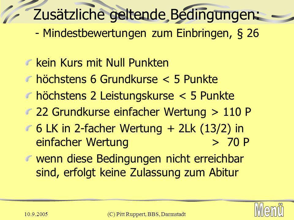 10.9.2005(C) Pitt Ruppert, BBS, Darmstadt LK-Kombinationen und daraus folgende Abitur-Prüfungsfachkombinationen: Info Abiturprüfungsfächer (5): D / M / NW / FBII /beliebig (§ 25,6) FS 1.