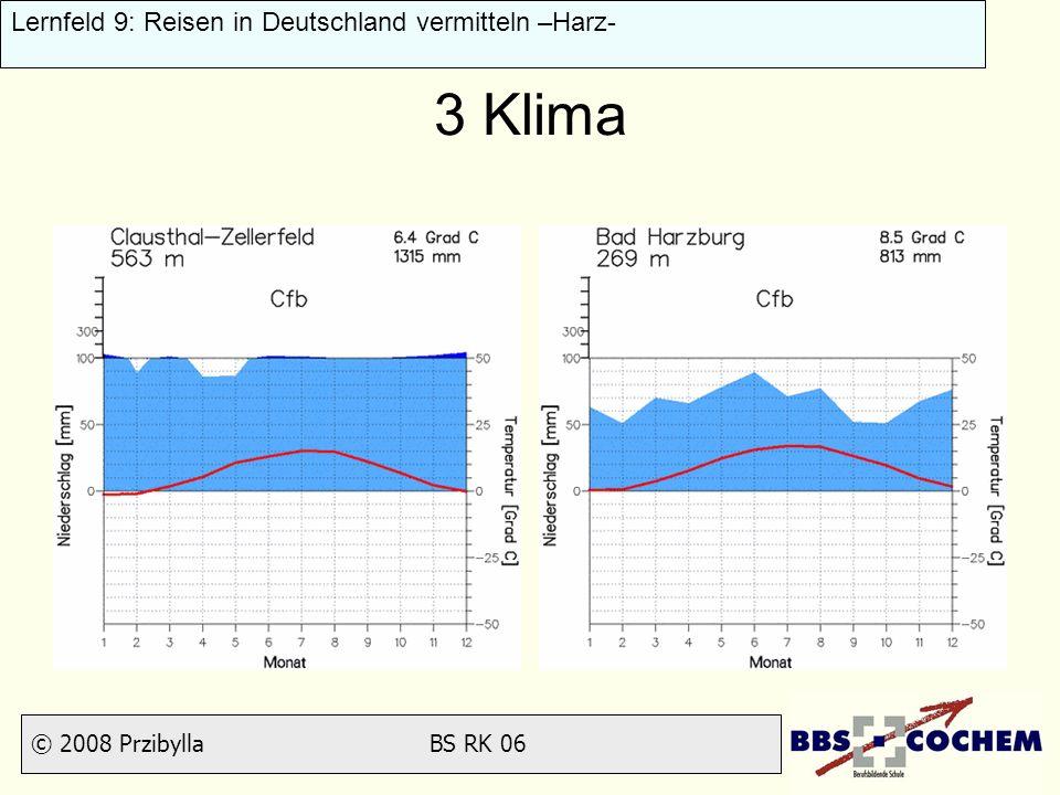 © 2008 Przibylla BS RK 06 Lernfeld 9: Reisen in Deutschland vermitteln –Harz- 3 Klima