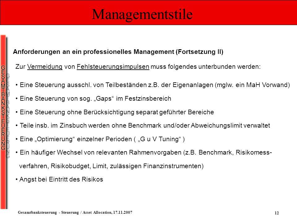 12 Gesamtbanksteuerung - Steuerung / Asset Allocation, 17.11.2007 Managementstile Anforderungen an ein professionelles Management (Fortsetzung II) Zur