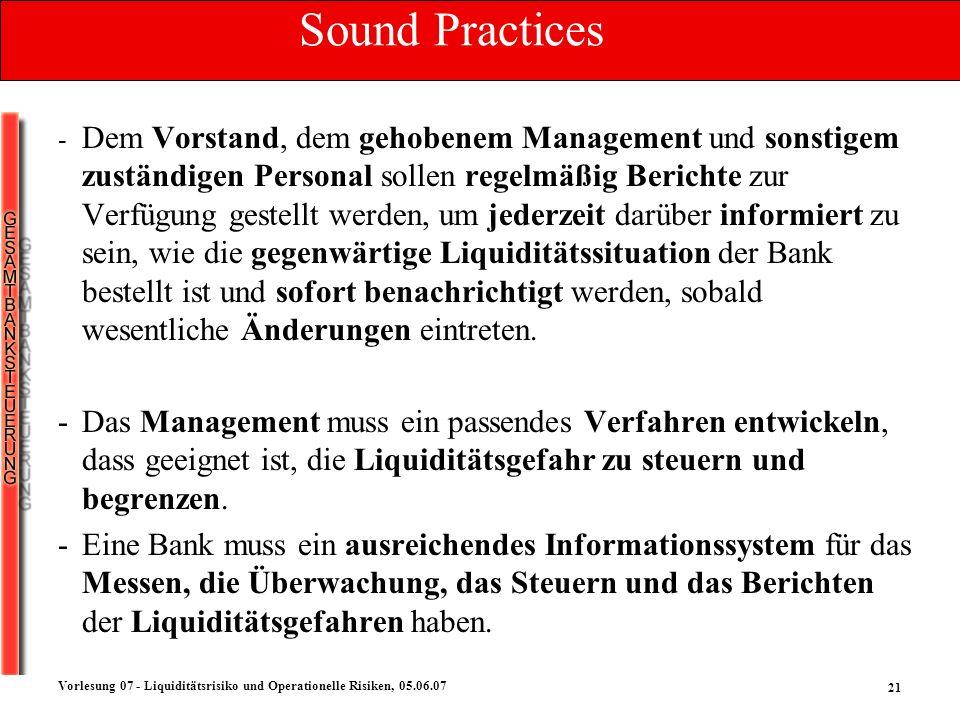 21 Vorlesung 07 - Liquiditätsrisiko und Operationelle Risiken, 05.06.07 - Dem Vorstand, dem gehobenem Management und sonstigem zuständigen Personal so