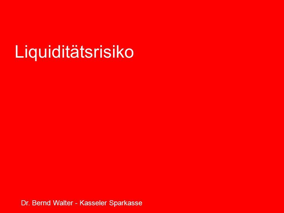 Liquiditätsrisiko Dr. Bernd Walter - Kasseler Sparkasse
