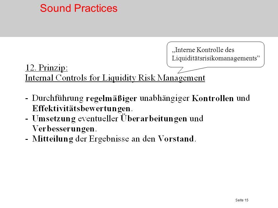 Seite 15 Interne Kontrolle des Liquiditätsrisikomanagements Sound Practices