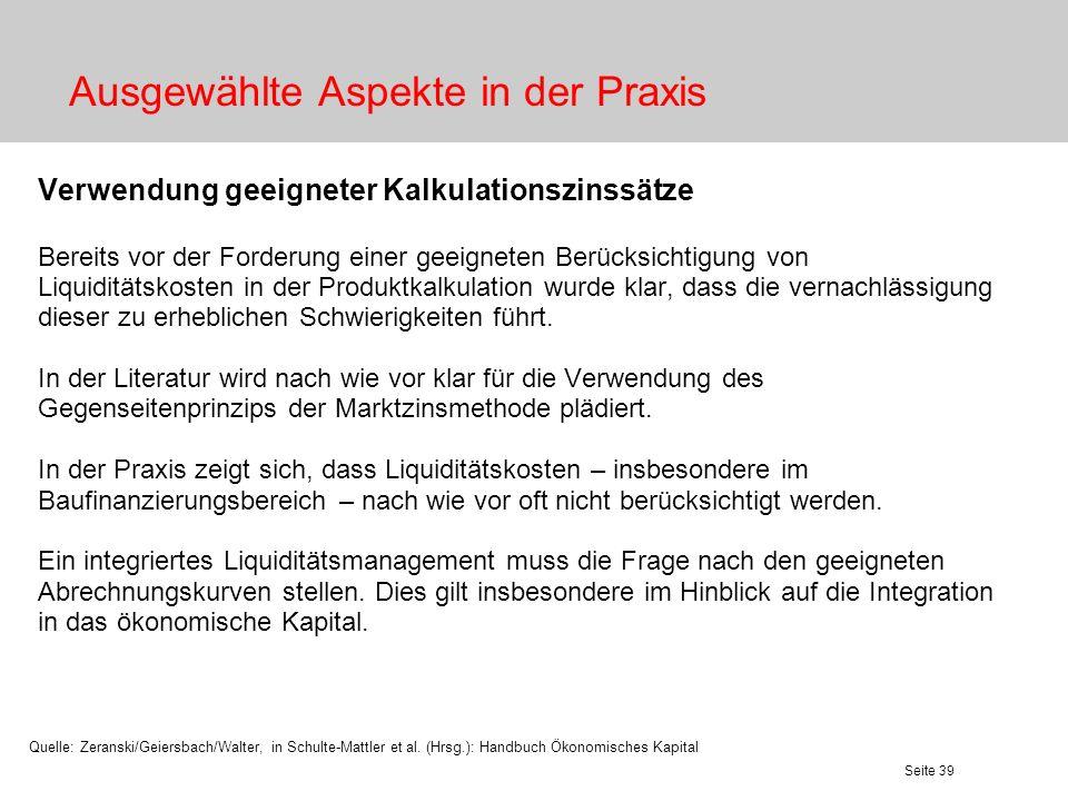 Seite 40 Literatureinstieg Zeranski, Stefan; Geiersbach, Karsten; Walter, Bernd: Ökonomisches Kapital für das Liquiditätsrisiko in Instituten, in: Schulte-Mattler et al.