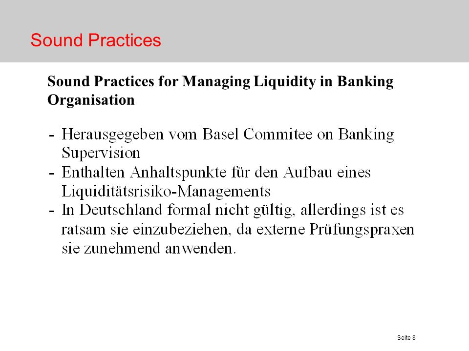 Seite 8 Sound Practices Sound Practices for Managing Liquidity in Banking Organisation
