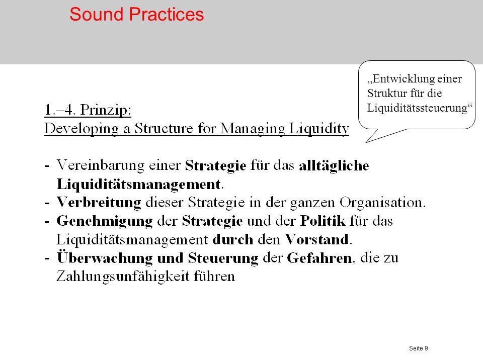 Seite 9 Entwicklung einer Struktur für die Liquiditätssteuerung Sound Practices