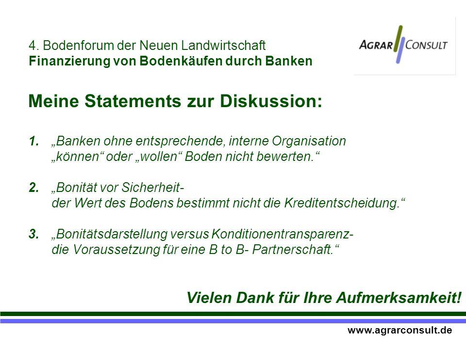 Meine Statements zur Diskussion: 1.Banken ohne entsprechende, interne Organisation können oder wollen Boden nicht bewerten.