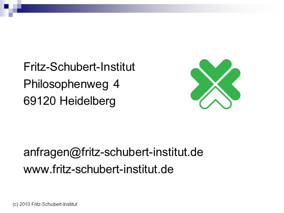 Fritz-Schubert-Institut Philosophenweg 4 69120 Heidelberg anfragen@fritz-schubert-institut.de www.fritz-schubert-institut.de (c) 2010 Fritz-Schubert-I