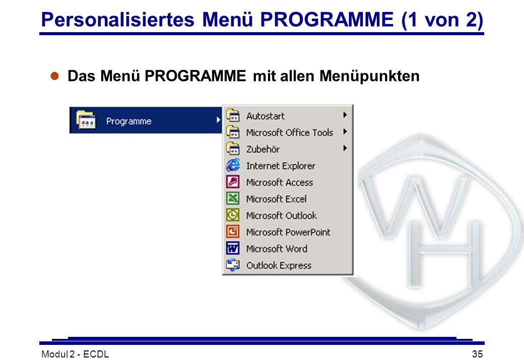 Modul 2 - ECDL35 Personalisiertes Menü PROGRAMME (1 von 2) l Das Menü PROGRAMME mit allen Menüpunkten