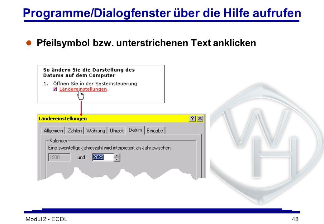 Modul 2 - ECDL48 Programme/Dialogfenster über die Hilfe aufrufen l Pfeilsymbol bzw. unterstrichenen Text anklicken