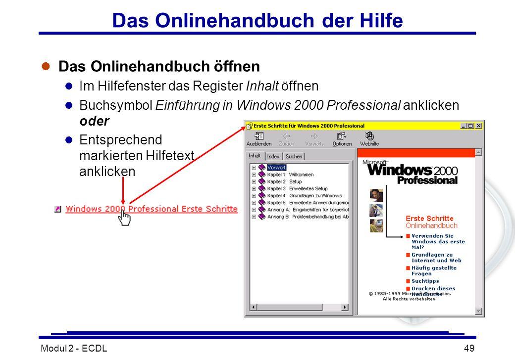 Modul 2 - ECDL49 Das Onlinehandbuch der Hilfe l Das Onlinehandbuch öffnen l Im Hilfefenster das Register Inhalt öffnen l Buchsymbol Einführung in Wind