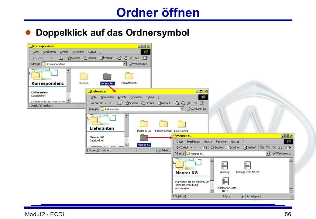Modul 2 - ECDL56 Ordner öffnen l Doppelklick auf das Ordnersymbol