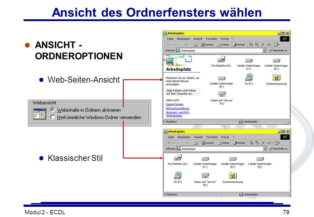 Modul 2 - ECDL79 Ansicht des Ordnerfensters wählen l ANSICHT - ORDNEROPTIONEN l Web-Seiten-Ansicht l Klassischer Stil