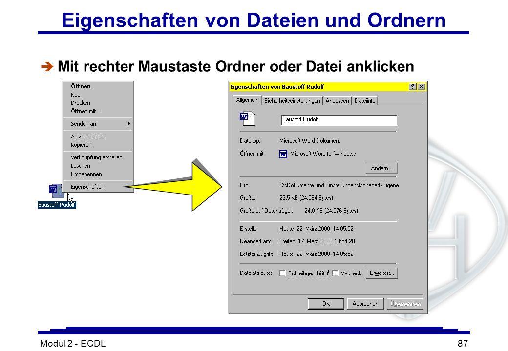 Modul 2 - ECDL87 Eigenschaften von Dateien und Ordnern è Mit rechter Maustaste Ordner oder Datei anklicken