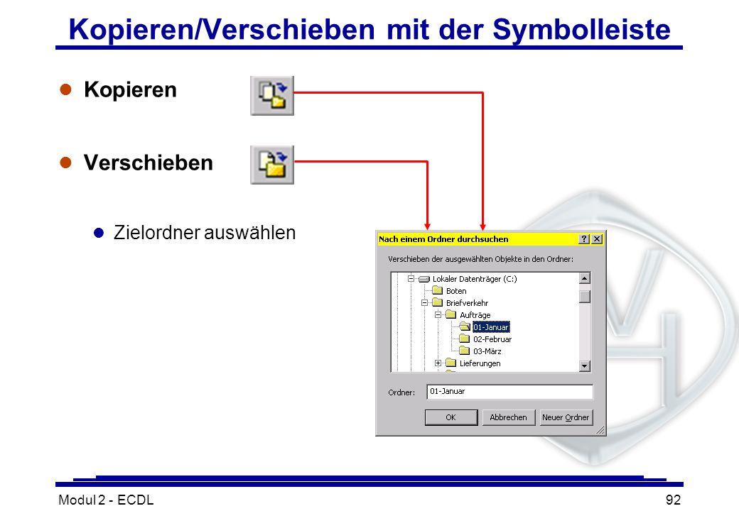 Modul 2 - ECDL92 Kopieren/Verschieben mit der Symbolleiste l Kopieren l Verschieben l Zielordner auswählen