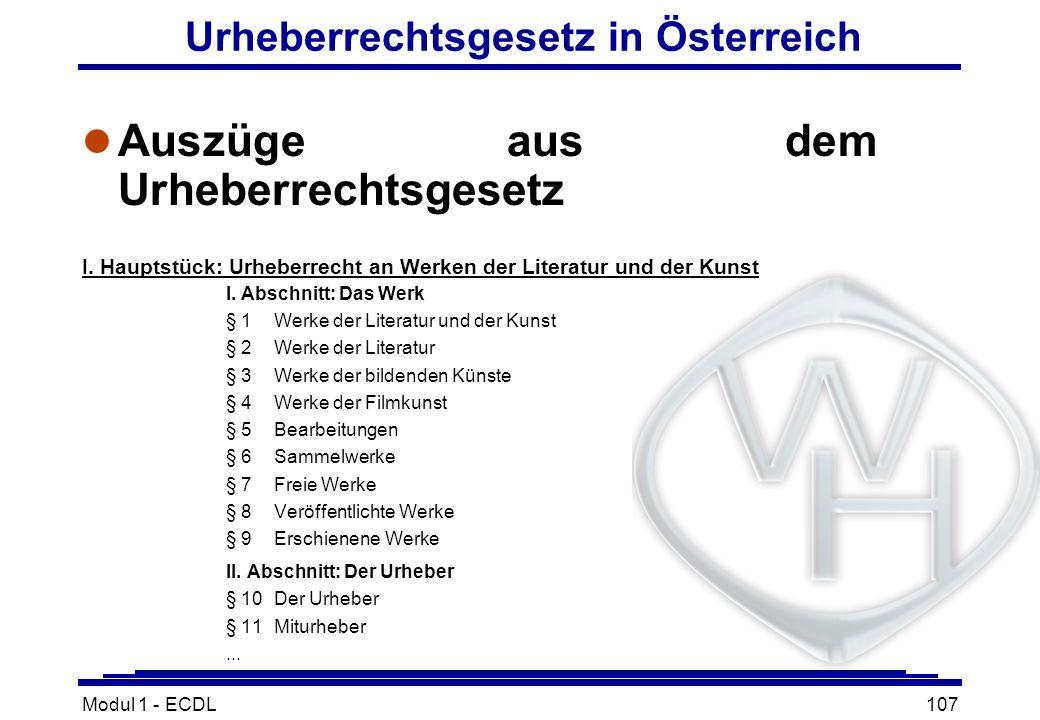 Modul 1 - ECDL107 Urheberrechtsgesetz in Österreich l Auszüge aus dem Urheberrechtsgesetz I. Hauptstück: Urheberrecht an Werken der Literatur und der