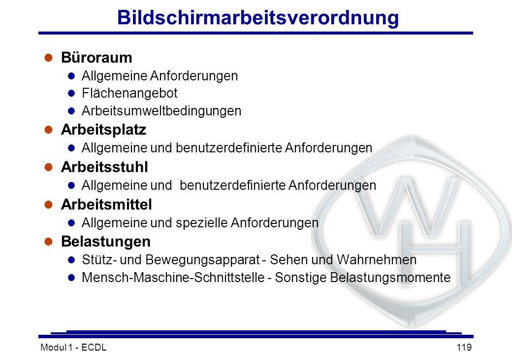 Modul 1 - ECDL119 Bildschirmarbeitsverordnung l Büroraum l Allgemeine Anforderungen l Flächenangebot l Arbeitsumweltbedingungen l Arbeitsplatz l Allge