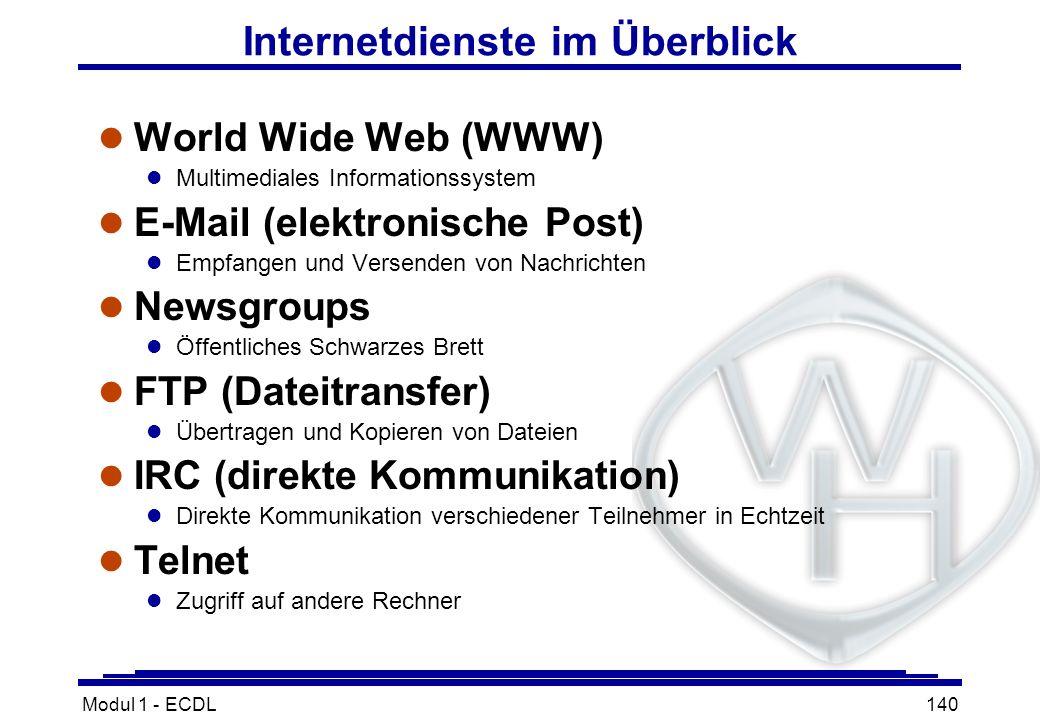 Modul 1 - ECDL140 Internetdienste im Überblick l World Wide Web (WWW) l Multimediales Informationssystem l E-Mail (elektronische Post) l Empfangen und