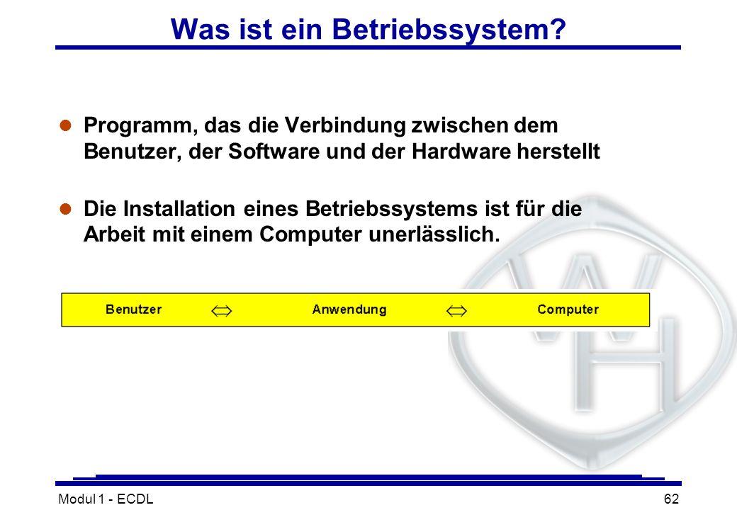 Modul 1 - ECDL62 Was ist ein Betriebssystem? l Programm, das die Verbindung zwischen dem Benutzer, der Software und der Hardware herstellt l Die Insta
