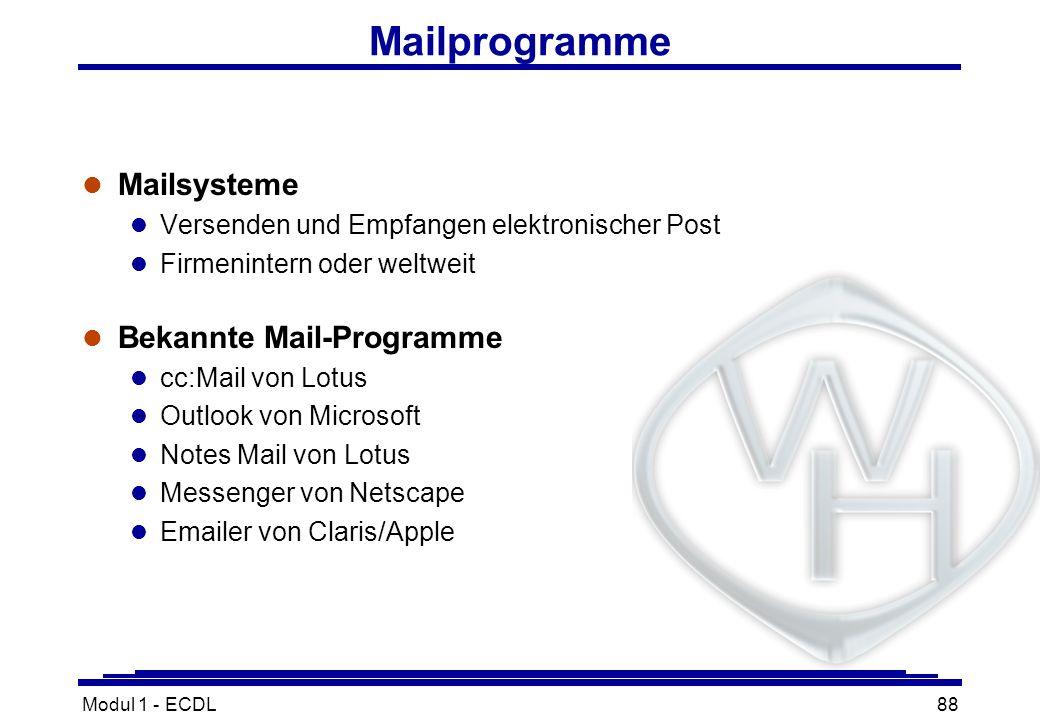 Modul 1 - ECDL88 Mailprogramme l Mailsysteme l Versenden und Empfangen elektronischer Post l Firmenintern oder weltweit l Bekannte Mail-Programme l cc