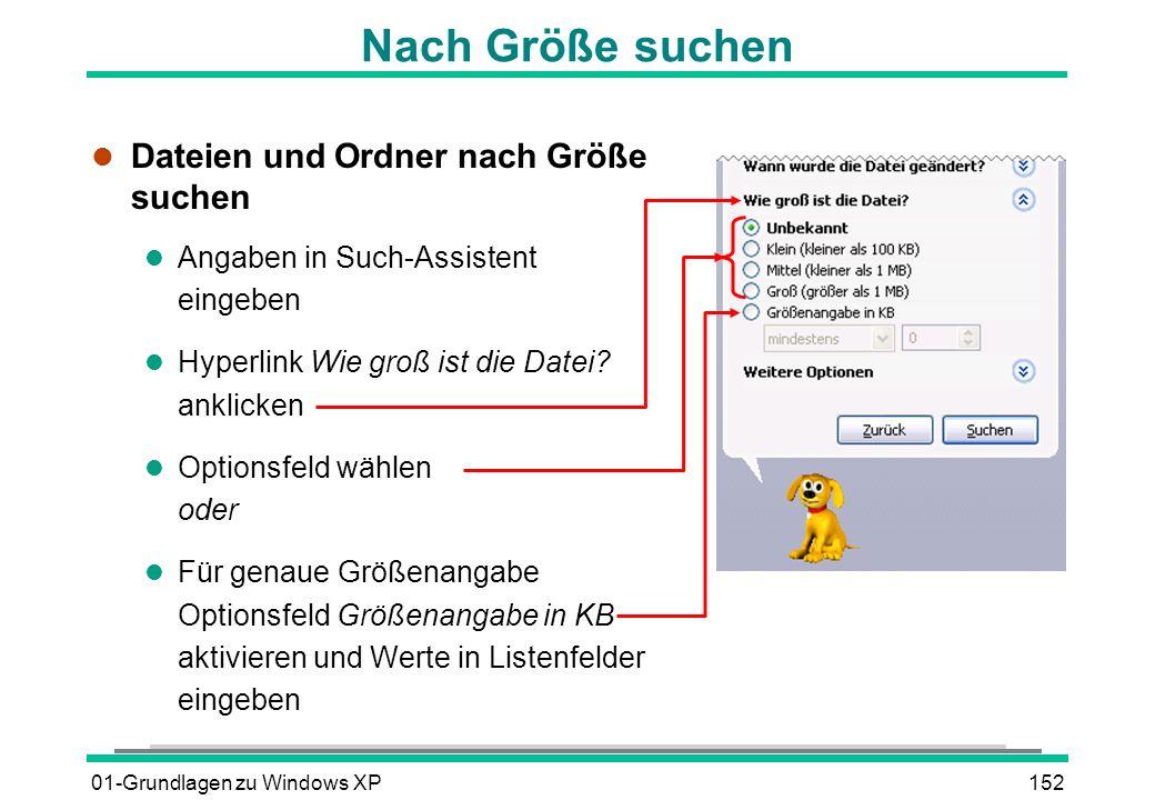 01-Grundlagen zu Windows XP152 Nach Größe suchen l Dateien und Ordner nach Größe suchen l Angaben in Such-Assistent eingeben l Hyperlink Wie groß ist die Datei.