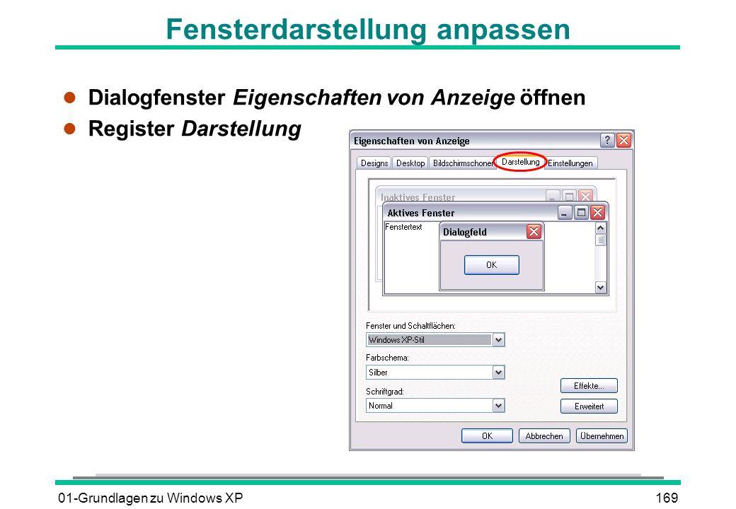01-Grundlagen zu Windows XP169 Fensterdarstellung anpassen l Dialogfenster Eigenschaften von Anzeige öffnen l Register Darstellung