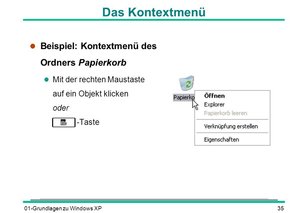 01-Grundlagen zu Windows XP35 Das Kontextmenü l Beispiel: Kontextmenü des Ordners Papierkorb l Mit der rechten Maustaste auf ein Objekt klicken oder -Taste