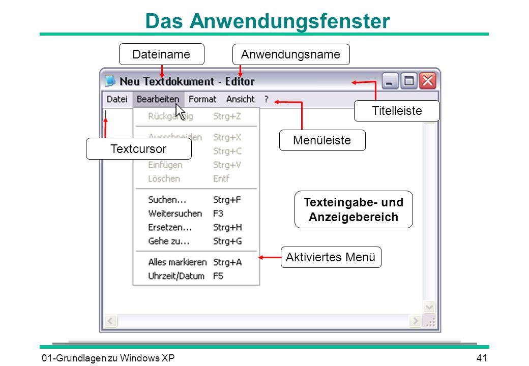 01-Grundlagen zu Windows XP41 Das Anwendungsfenster Textcursor Menüleiste Titelleiste Anwendungsname Dateiname Texteingabe- und Anzeigebereich Aktiviertes Menü