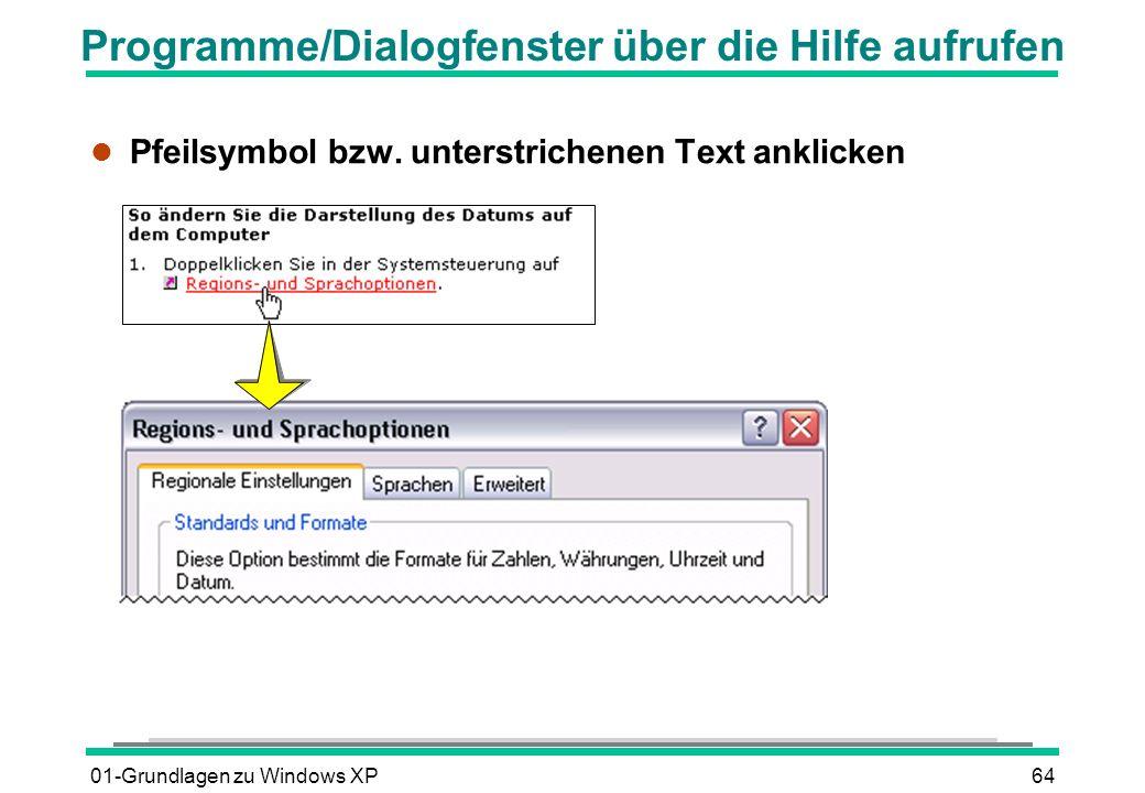 01-Grundlagen zu Windows XP64 Programme/Dialogfenster über die Hilfe aufrufen l Pfeilsymbol bzw.