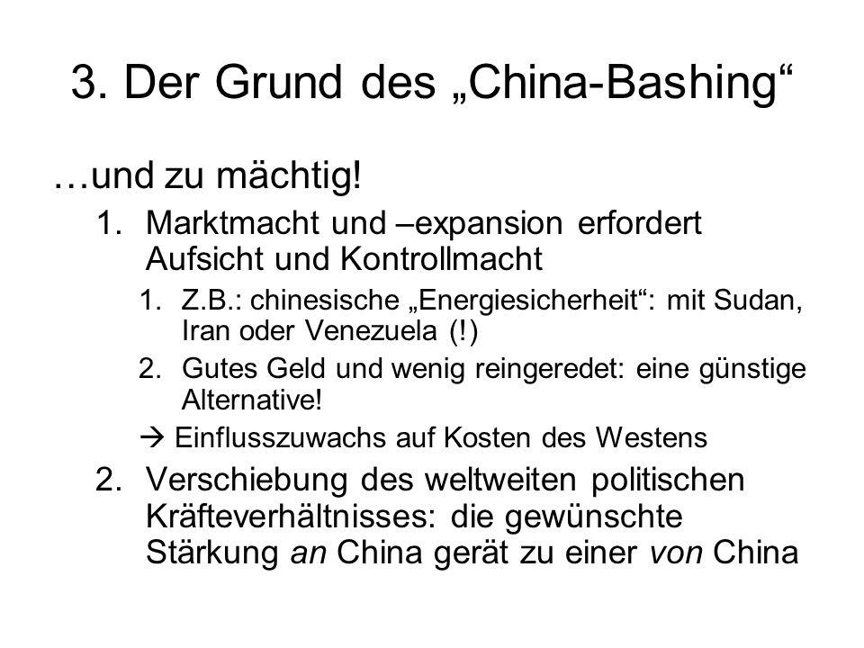 3. Der Grund des China-Bashing …und zu mächtig.