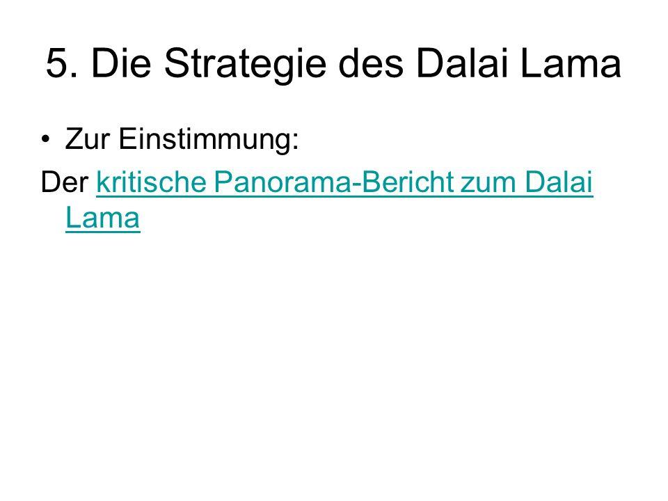 5. Die Strategie des Dalai Lama Zur Einstimmung: Der kritische Panorama-Bericht zum Dalai Lamakritische Panorama-Bericht zum Dalai Lama