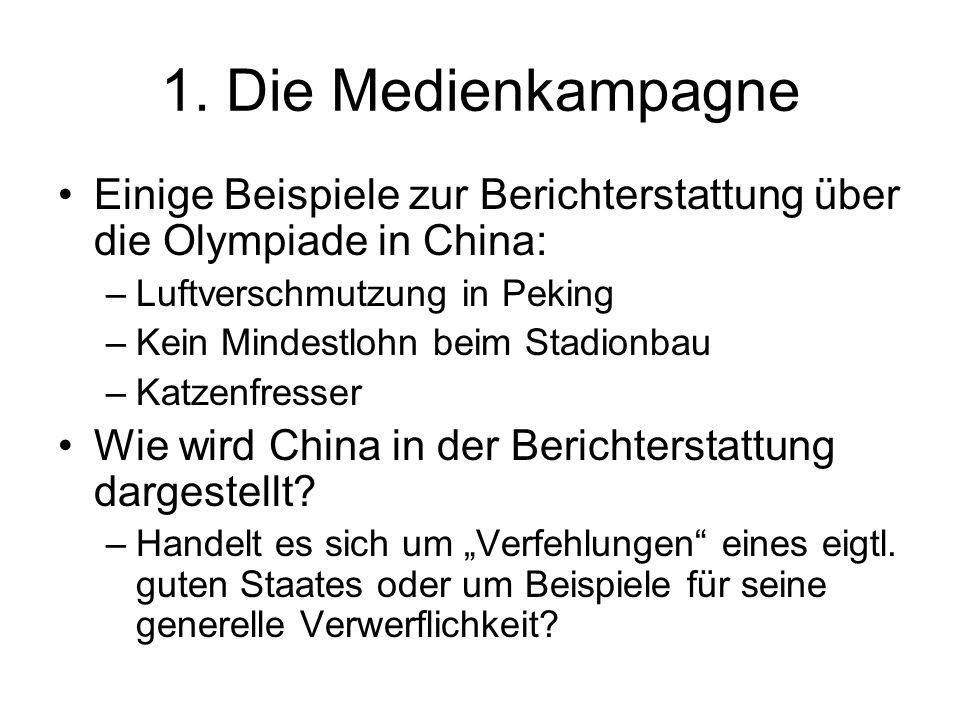 1. Die Medienkampagne Einige Beispiele zur Berichterstattung über die Olympiade in China: –Luftverschmutzung in Peking –Kein Mindestlohn beim Stadionb