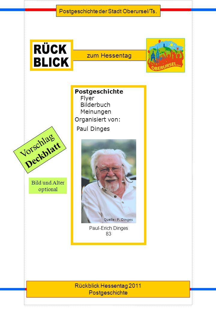Postgeschichte der Stadt Oberursel/Ts. Rückblick Hessentag 2011 Postgeschichte zum Hessentag Postgeschichte Flyer Bilderbuch Meinungen Organisiert von