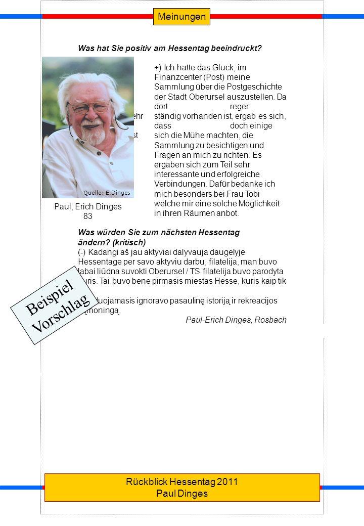 MeinungenRückblick Hessentag 2011 Paul Dinges Was hat Sie positiv am Hessentag beeindruckt? +) Ich hatte das Glück, im Finanzcenter (Post) meine Samml