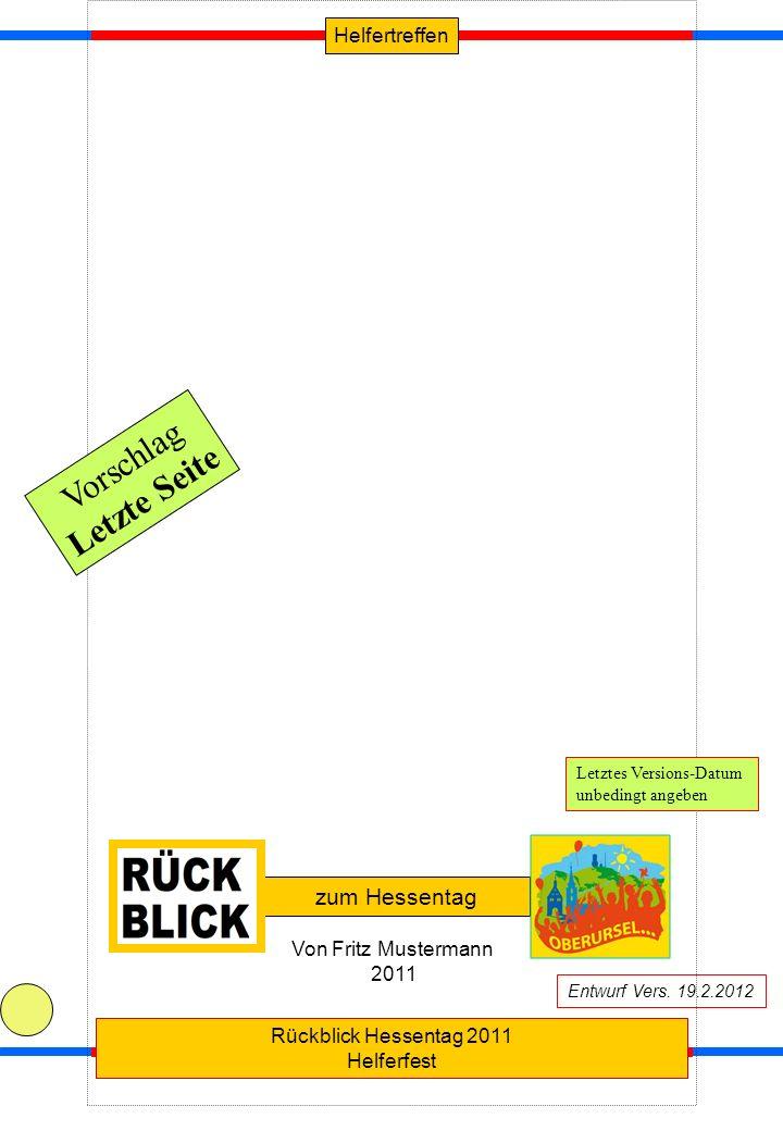 Helfertreffen Rückblick Hessentag 2011 Helferfest Quelle: Geschichtsve zum Hessentag Von Fritz Mustermann 2011 Entwurf Vers. 19.2.2012 Vorschlag Letzt