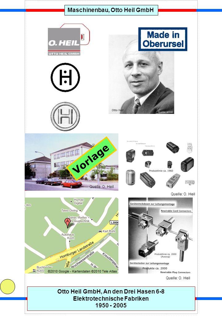 Maschinenbau, Otto Heil GmbHOtto Heil GmbH, An den Drei Hasen 6-8 Elektrotechnische Fabriken 1950 - 2005 Quelle: O. Heil Vorlage