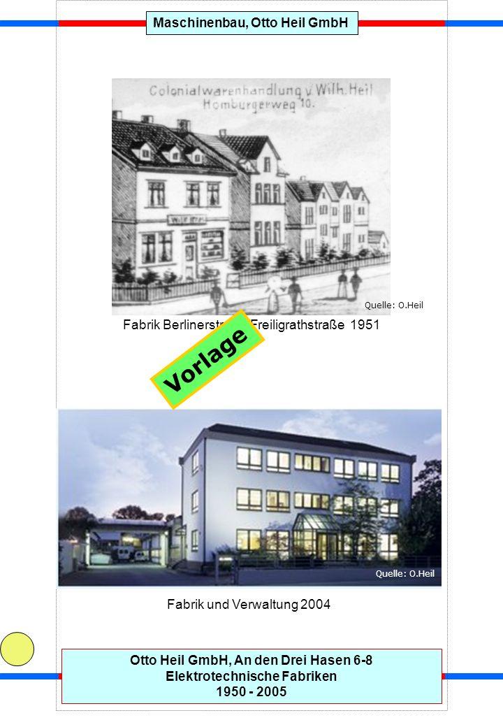 Maschinenbau, Otto Heil GmbHOtto Heil GmbH, An den Drei Hasen 6-8 Elektrotechnische Fabriken 1950 - 2005 Freistempel sind auch Firmengeschichte Quelle: Paul Dinges, Rosbach Vorlage