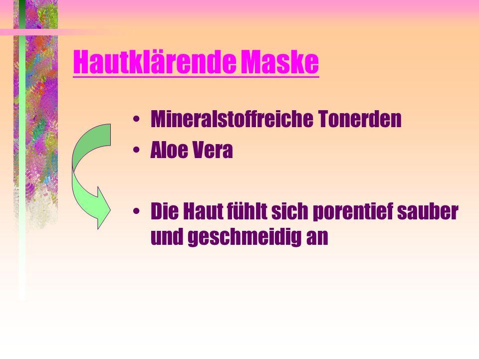 Hautklärende Maske Mineralstoffreiche Tonerden Aloe Vera Die Haut fühlt sich porentief sauber und geschmeidig an